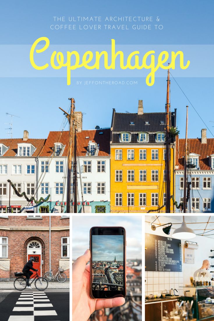 Jeff On The Road by Jeff Frenette Travel Photographer — This is your ultimate travel guide for your upcoming trip to Copenhagen if you're an architecture & coffee lover. All the hygge & smørrebrød